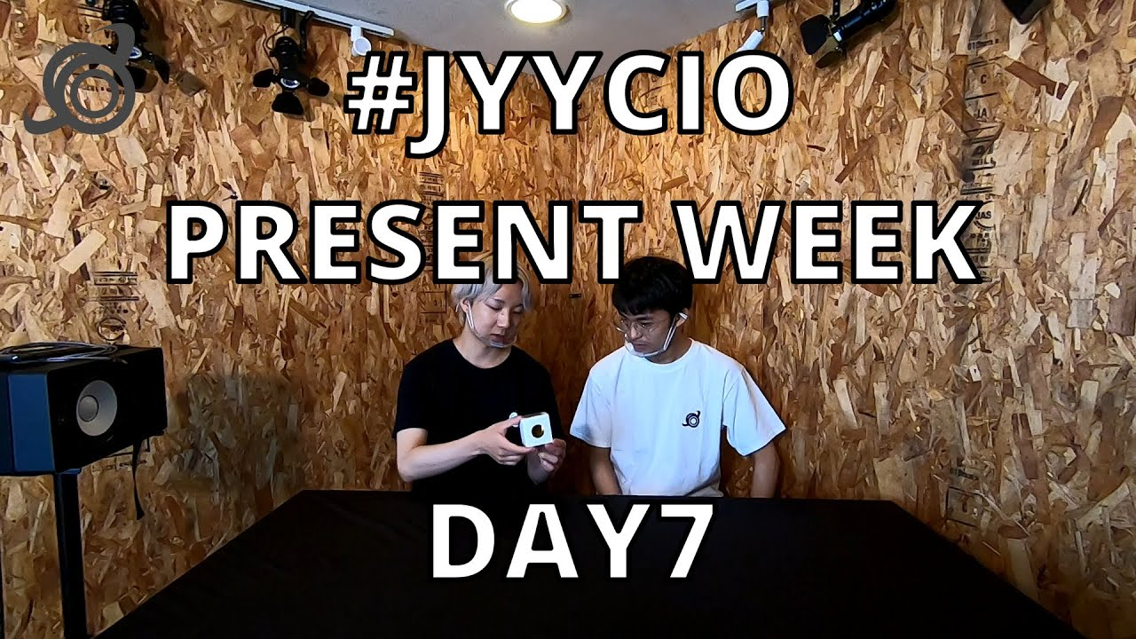 《#JYYCIO》プレゼントウィーク 7日目 / PRESENT WEEK DAY⑦